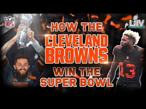 How The Browns Win The Super Bowl | Cleveland Browns 2019 Preview
