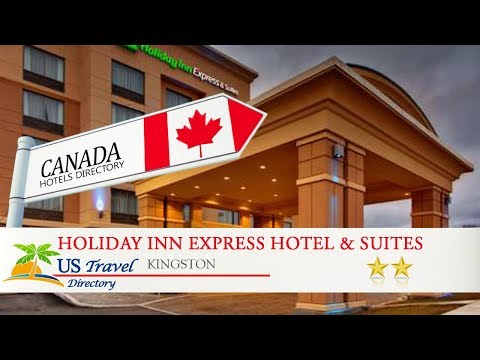 Holiday Inn Express Hotel & Suites Kingston - Kingston Hotels, Canada