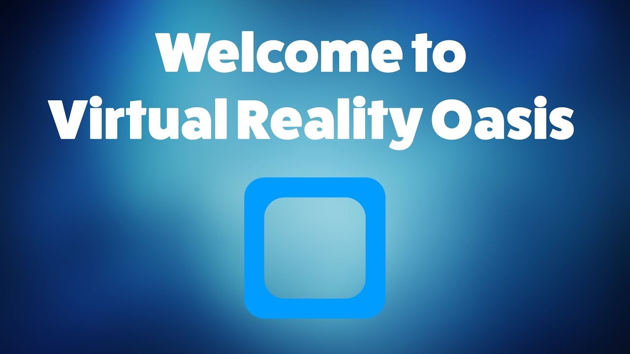 Virtual Reality Oasis Channel Trailer!!