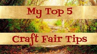 My Top 5 Craft Fair Tips! | 2018