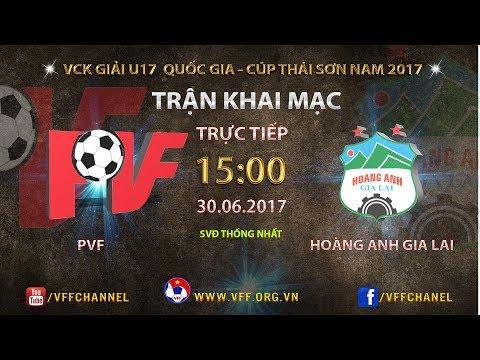 FULL | PVF vs HOÀNG ANH GIA LAI | VCK U17 QUỐC GIA 2017