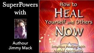 Superpowers - Guest Jimmy Mack w CoHost Sheila Gale