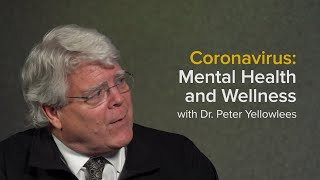 Coronavirus: Mental Health and Wellness During the COVID-19 Pandemic