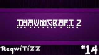 Thaumcraft 2   Серия 14   Сила в знаниях