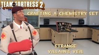 Team Fortress 2: Crafting A Chemistry Set: Strange Villain