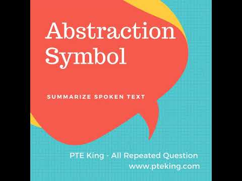 Abstraction Symbol - [PTE MOST REPEATED - JULY 2018] Summarize Spoken Text | PTE King