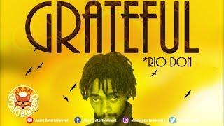 Rio Don - Grateful [Grateful Riddim] April 2019