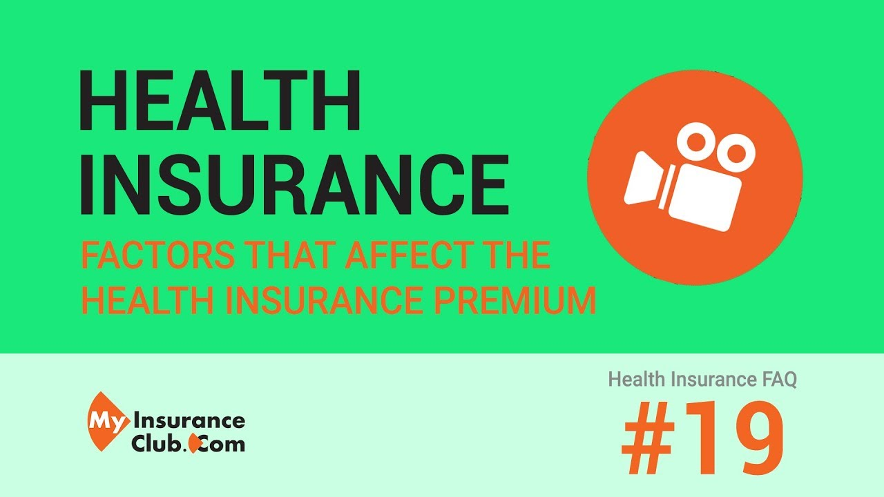 What are the factors that affect the health insurance premium?   FAQ #19