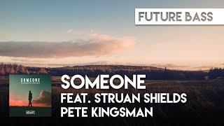 Pete Kingsman - Someone feat. Struan Shields [ATLAST]