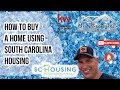 How to Buy a Home Using South Carolina Housing