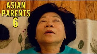THINGS ASIAN PARENTS DO #6