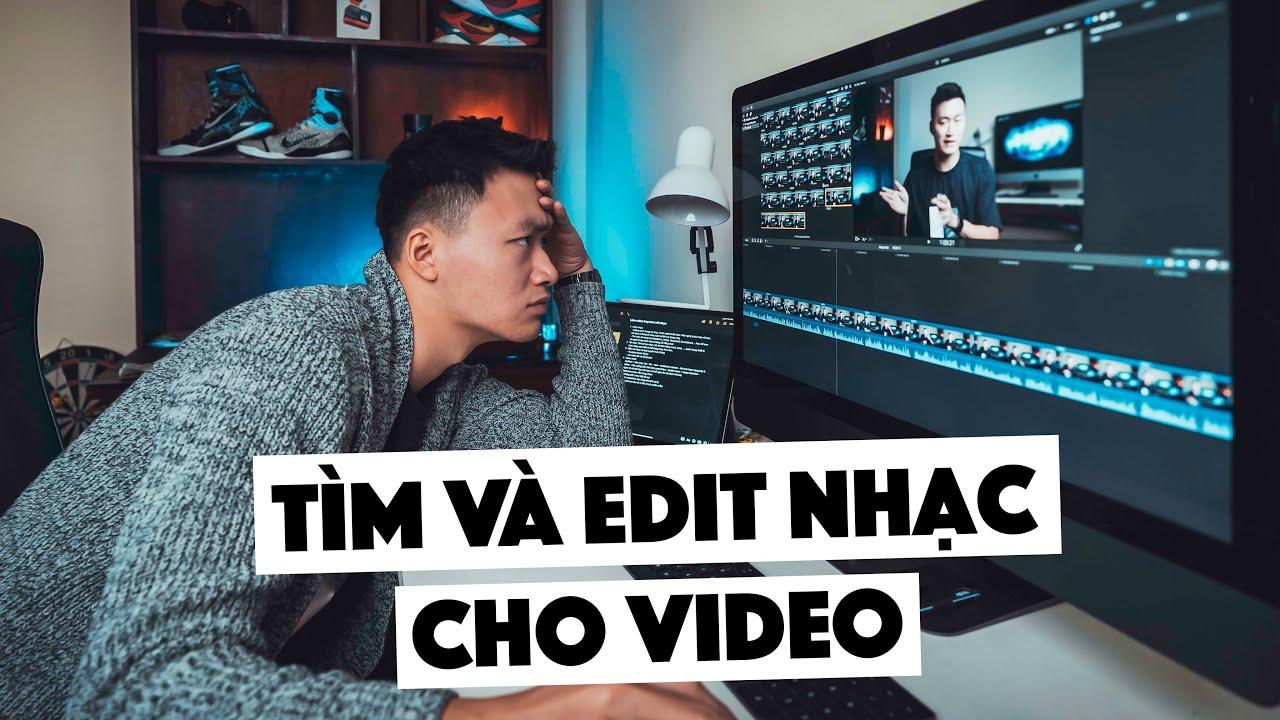 TÌM VÀ EDIT NHẠC CHO VIDEO THẾ NÀO??!