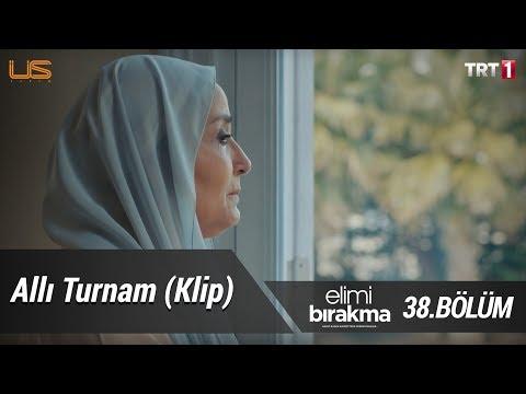 Allı turnam - Seray Gözler (Klip) - Elimi Bırakma 38. Bölüm