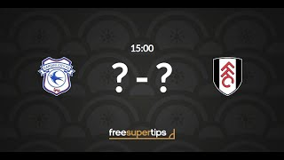 Cardiff vs Fulham Predictions, Betting Tips and Match Preview Premier League