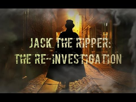 Jack the Ripper: The Re-Investigation