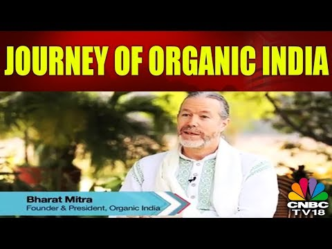 Incredible Journeys Brands & Leaders: Journey of Organic India | Episode 5 | CNBC-TV18