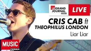 Cris Cab feat Theophilus London - Liar Liar - Live du Grand Journal