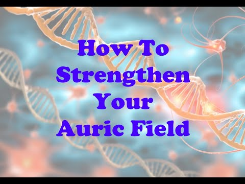 How To Strengthen Your Auric Field