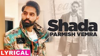 Shada (Lyrical) | Parmish Verma | Desi Crew | Latest Punjabi Song 2019