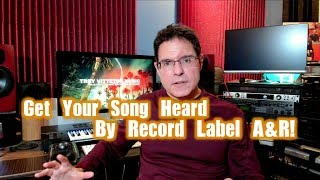 Get Your Song Heard by Record Label A&R!