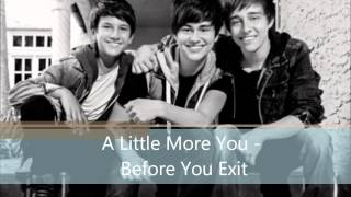 A Little More You - Before You Exit