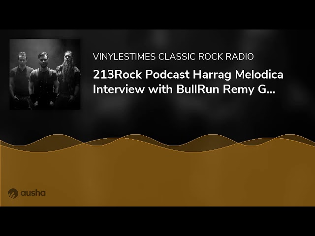 213Rock Podcast Harrag Melodica Interview with BullRun Remy Gaël Marc EP 6 Tracks Wilderness  20 ...