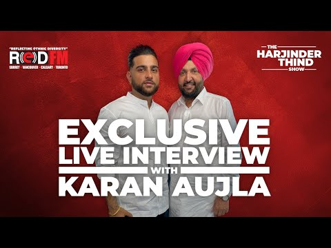Karan Aujla Exclusive Live Interview With Harjinder Thind | ਕਰਨ ਔਜਲਾ LIVE ਇੰਟਰਵਿਊ | RED FM Canada
