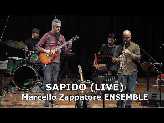 SAPIDO (LIVE) - MARCELLO ZAPPATORE Ensemble