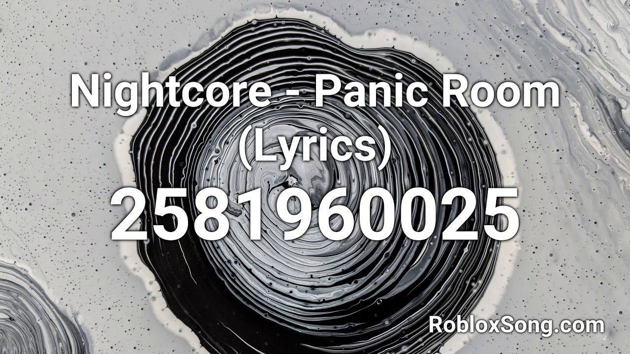 panic room roblox id nightcore