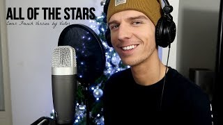 Ed Sheeran - All Of The Stars (FRENCH VERSION BY VICTOR)