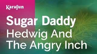 Karaoke Sugar Daddy - Hedwig And The Angry Inch *