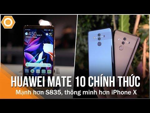 Huawei Mate 10 Chính thức: Mạnh hơn S835, thông minh hơn iPhone X, bản Porsche tuyệt đẹp!