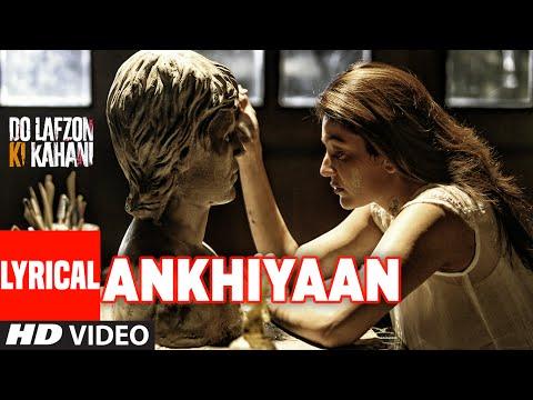 ANKHIYAAN LYRICAL VIDEO SONG | Do Lafzon Ki Kahani | Randeep Hooda, Kajal Aggarwal | Kanika Kapoor