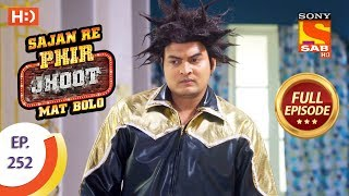 Sajan Re Phir Jhoot Mat Bolo - Ep 252 - Full Episode - 15th May, 2018