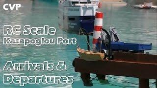 CVP - RC Scale Kasapoglou Port - Arrivals and Departures