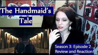 The Handmaid's Tale Season 3 Episode 2 Review and Reaction!