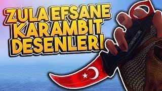 EFSANE ZULA KARAMBİT DESENLERİ !!