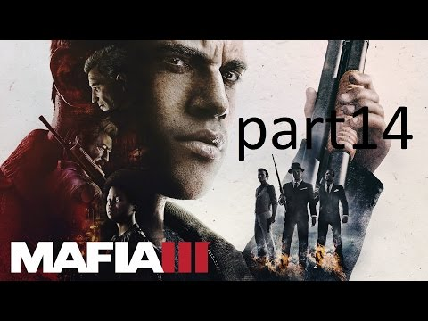MAFIA 3 FULL Gameplay Part 14 Guns/Military - grade weapons Deal -No Commentary Pc, Xbox One, Ps4