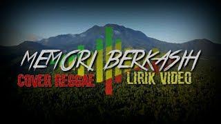 Memori Berkasih - Cover Reggae & Lirik Video  Terbaru 2019
