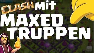 MAXED TRUPPEN ANGRIFF! || CLASH OF CLANS || Let's Play CoC [Deutsch/German HD Android iOS PC]