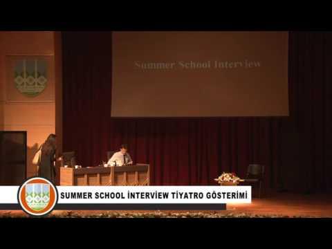 SUMMER SCHOOL İNTERVİEW TİYATRO GÖSTERİMİ