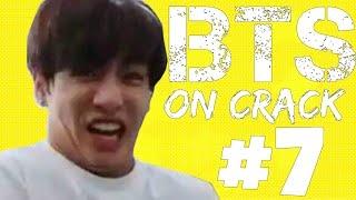 BTS On Crack #7
