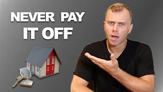 Why Paying Off Your House Early Will DESTROY Your Finances!