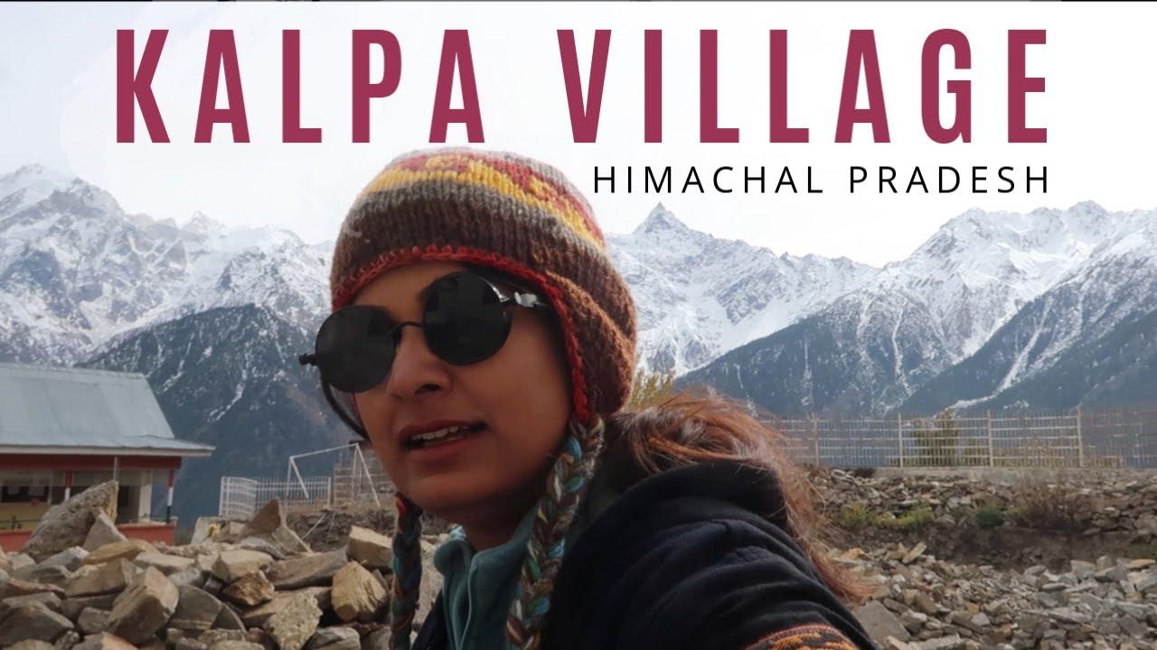 Remote Village In Himachal Pradesh | KALPA , Kinner Kailash | DesiGirl Traveller | Travel Vlog