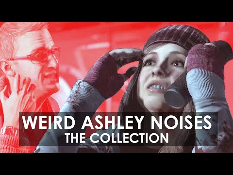 Until Dawn  Weird Ashley Noises: The Collection