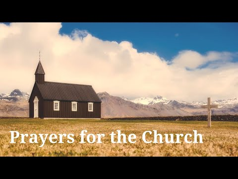 Prayers For The Church: Your Kingdom Come, Your Will Be Done