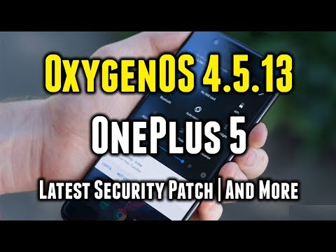 OxygenOS 4.5.13 for OnePlus 5 | Latest Security Update | What