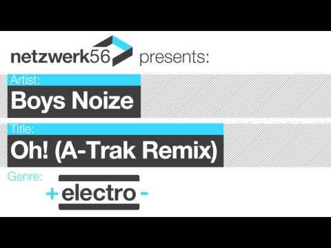 Boys Noize  Oh ATrak remix