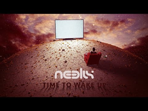 Official - Neelix - Time To Wake Up