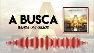 A BUSCA - Banda Universos - Video Single Oficial